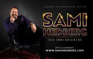 Sami Hedberg 15v. juhlakiertue (Huom! Uusi ajankohta. Aiemmin ostetut liput käyvät sellaisenaan)