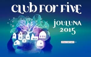 Club For Five – Jouluna 2015