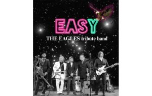 Easy – The Eagles Tribute Band: Welcome to the Hotel California...