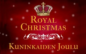 Royal Christmas - Kuninkaiden Joulu LOPPUUNMYYTY!