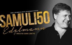 SAMULI EDELMANN 50v - Juhlakonsertti
